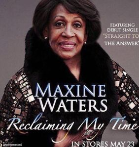 """This gospel rendition of Maxine Waters' """"reclaiming my time"""" will take you straight to church"""
