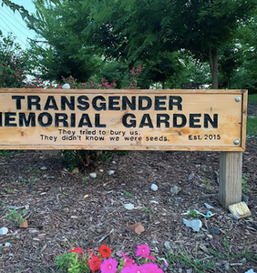 """Transgender Memorial Garden: """"They tried to bury us. They didn't know we were seeds."""""""